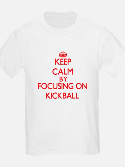 Keep Calm by focusing on Kickball T-Shirt
