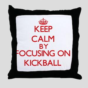 Keep Calm by focusing on Kickball Throw Pillow