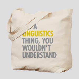 Its A Linguistics Thing Tote Bag
