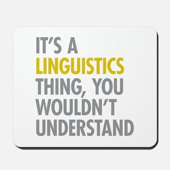 Its A Linguistics Thing Mousepad