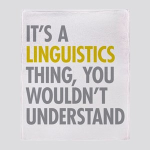 Its A Linguistics Thing Throw Blanket