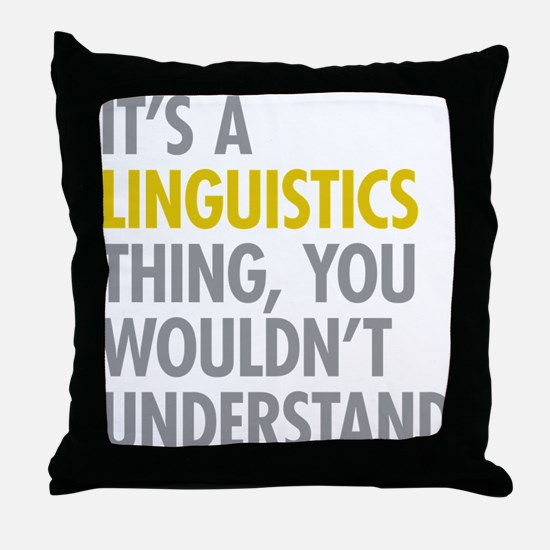 Its A Linguistics Thing Throw Pillow