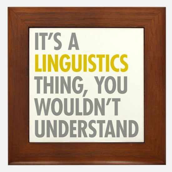 Its A Linguistics Thing Framed Tile