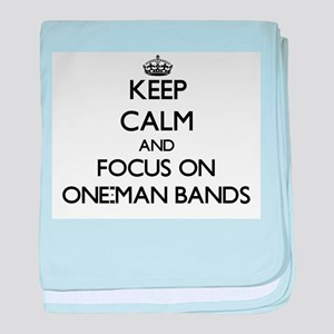 Keep Calm by focusing on One-Man Band baby blanket