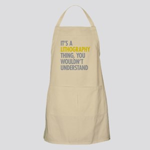 Its A Lithography Thing Apron