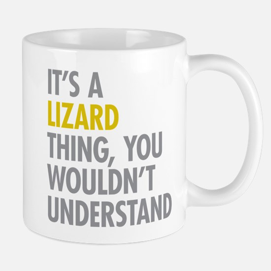Its A Lizard Thing Mug
