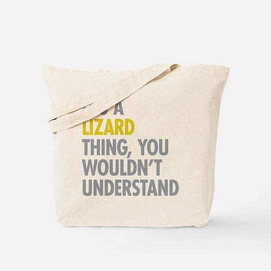 Its A Lizard Thing Tote Bag