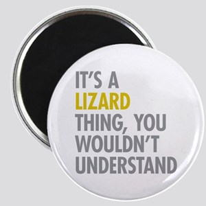 Its A Lizard Thing Magnet