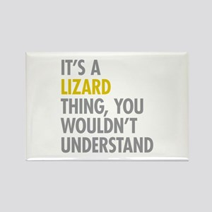 Its A Lizard Thing Rectangle Magnet