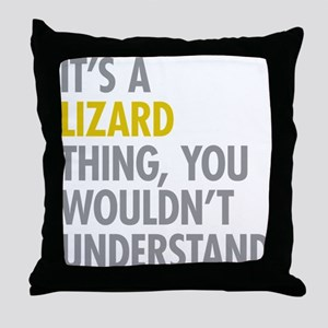 Its A Lizard Thing Throw Pillow