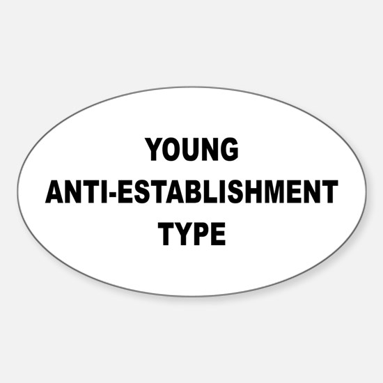 Young Anti-Establishment Oval Decal
