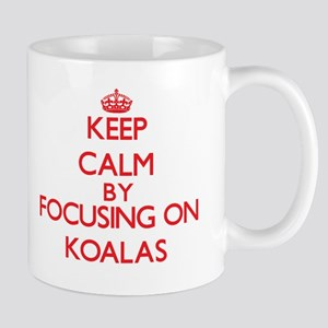 Keep Calm by focusing on Koalas Mugs