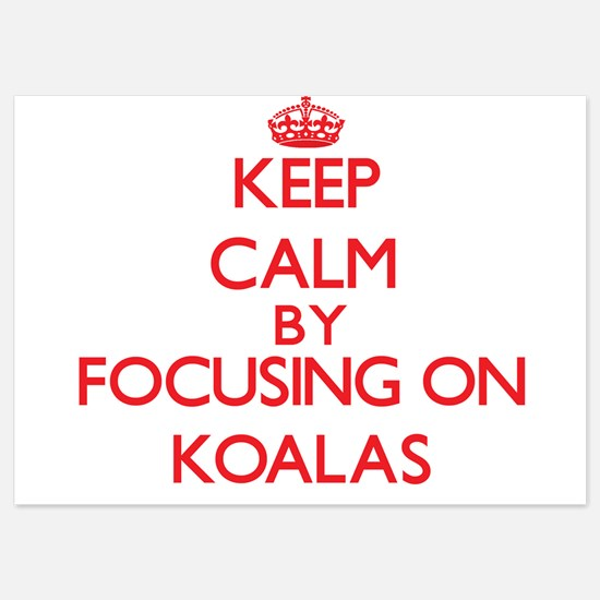 Keep Calm by focusing on Koalas Invitations