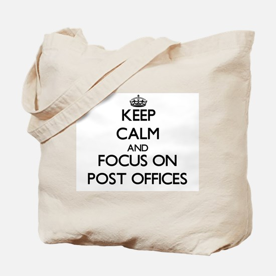 Keep Calm by focusing on Post Offices Tote Bag