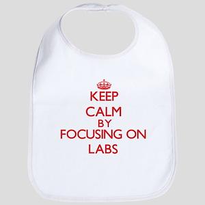 Keep Calm by focusing on Labs Bib