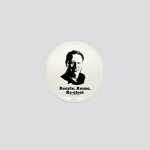 Recycle, Reuse, Re-elect Mini Button