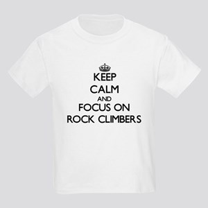 Keep Calm by focusing on Rock Climbers T-Shirt