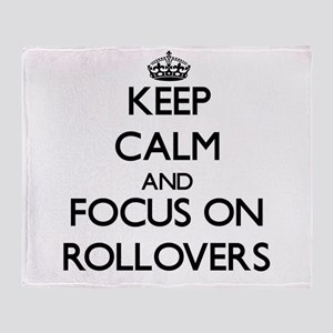 Keep Calm by focusing on Rollovers Throw Blanket