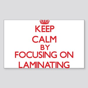 Keep Calm by focusing on Laminating Sticker