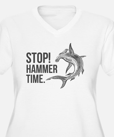 Stop! Hammer time! Plus Size T-Shirt