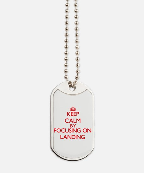 Keep Calm by focusing on Landing Dog Tags