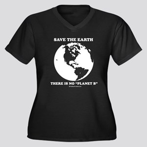 "Save the Earth, there is no ""Planet B"" Women's Plu"