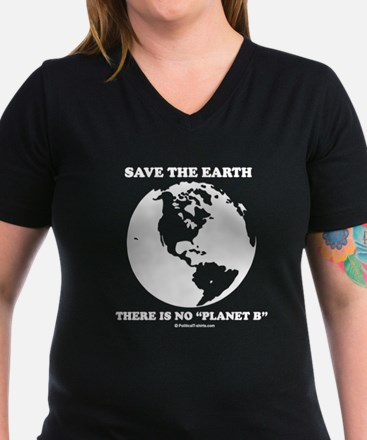 "Save the Earth, there is no ""Planet B"" Shirt"