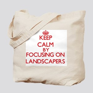 Keep Calm by focusing on Landscapers Tote Bag