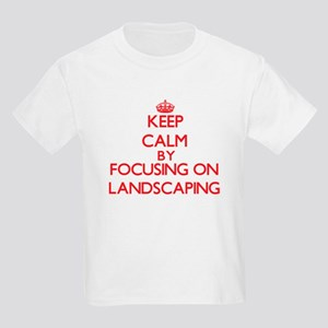 Keep Calm by focusing on Landscaping T-Shirt
