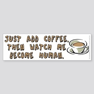 Just add coffee - Sticker (Bumper)