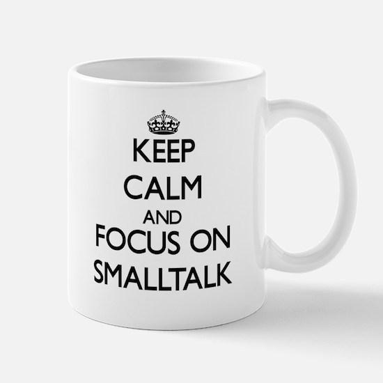 Keep Calm by focusing on Smalltalk Mugs