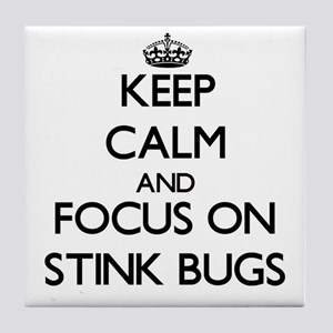 Keep Calm by focusing on Stink Bugs Tile Coaster