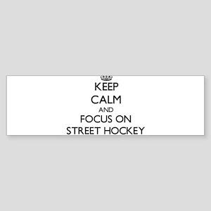 Keep Calm by focusing on Street Hoc Bumper Sticker