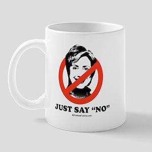 NO HILLARY: Just say no Mug