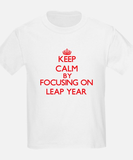 Keep Calm by focusing on Leap Year T-Shirt