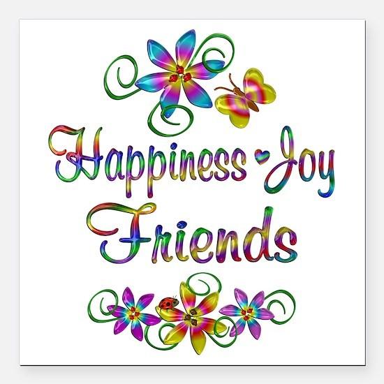 "Happiness Joy Friends Square Car Magnet 3"" x 3"""
