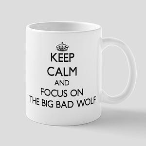 Keep Calm by focusing on The Big Bad Wolf Mugs