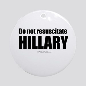 Do not resuscitate Hillary Ornament (Round)
