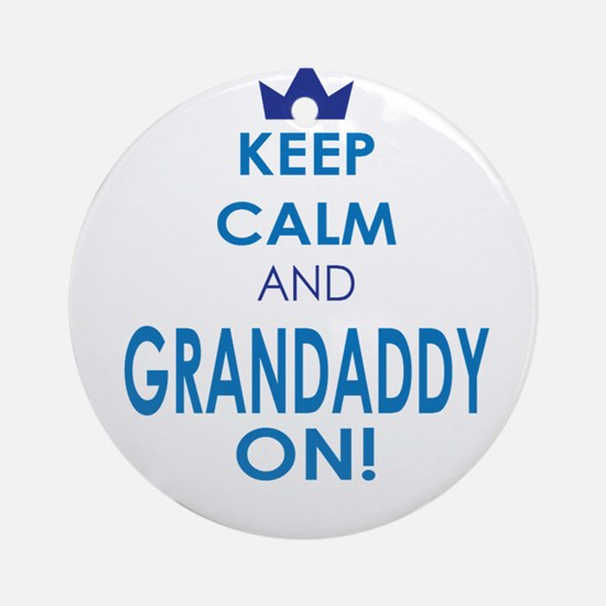 Keep Calm and Grandaddy On Ornament (Round)