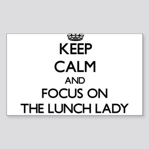 Keep Calm by focusing on The Lunch Lady Sticker