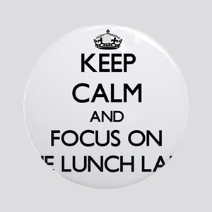 Keep Calm by focusing on The Lunc Ornament (Round)