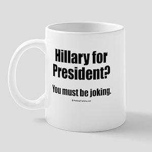 Hillary? You must be joking Mug