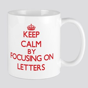 Keep Calm by focusing on Letters Mugs