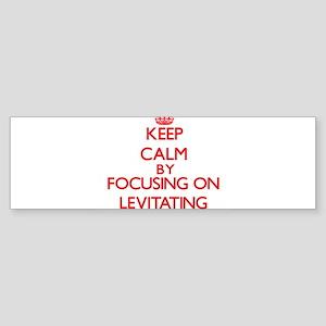 Keep Calm by focusing on Levitating Bumper Sticker