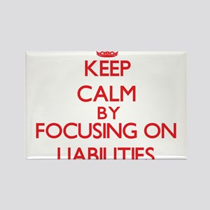 Keep Calm by focusing on Liabilities Magnets
