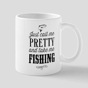 Just call me pretty and take me fishing Mugs
