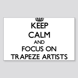 Keep Calm by focusing on Trapeze Artists Sticker