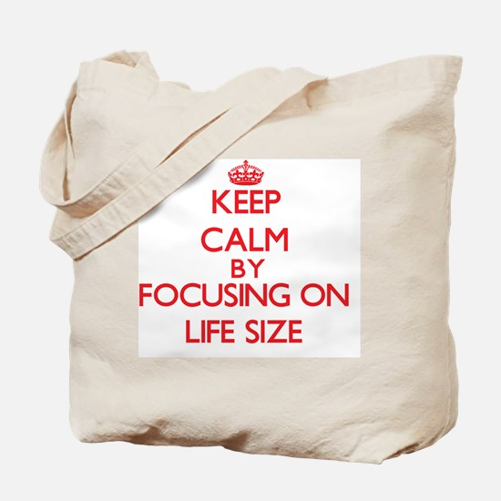 Keep Calm by focusing on Life Size Tote Bag