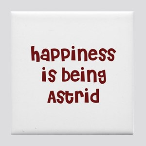 happiness is being Astrid Tile Coaster
