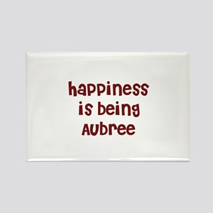happiness is being Aubree Rectangle Magnet